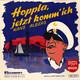 Hans Albers Großes Filmorchester, Ltd.: Herbert Trantow Waldo Favre-Chor Das FFB Orchester, Berlin, Ltg.: Norbert Schultze  - Hoppla, jetzt komm´ich Auf der Reeperbahn... La Paloma Nimm mich mit, Kapitän, auf die Reise!