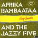 Afrika Bambaataa & The Jazzy Five  - Jazzy Sensation