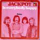 Jackpot Cees Van De Berge, Con De Vries, Henny Eskens, Lex Kroon  - Is Everybody Happy (A. Brikoos, A. Van Olm) Daisy (You're Driving Me Crazy) (A. Brikoos, H. Waltheim)