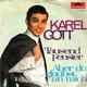Karel Gott Orchester Robert Opratko  - Tausend Fenster (Udo Jürgens-Walter Brandin) Aber du glaubst an mich (Udo Jürgens-Loose)