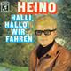 Heino  - Halli, hallo, wir fahren