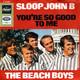 The Beach Boys  - Sloop John B (Wilson) You're So Good To Me (Wilson)