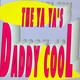 The Ya Ya's  - Daddy Cool (Dance Mix) (F. Farian-Reyam) Daddy Cool (Transcendental Mix) (F. Farian-Reyam) Daddy Cool (Hardfloor Mis) (F. Farian-Reyam)