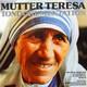 Mutter Teresa Mit dem Chor der St. Hedwigs-Kathedrale Berlin Leitung: Domkapellmeister Roland Bader Prod. von Cliff Stage  - Mutter Teresa Tondokumentation