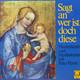 Various Artists Johann Khuen, Heinz Perne, Josef Clauder, Heinrich Meyer  - Sagt an, wer ist doch diese Marienlieder und Meditationen mit Pater Perne