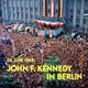 John F. Kennedy Dolmetscher: Vortragender Legationsrad Heinz Weber  - 26. Juni 1963: John F. Kennedy in Berlin Rede des amerikanischen Präsidenten vor dem Rathaus Schöneberg