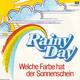 Rainy Day  - Welche Farbe hat der Sonnenschein (G. Loose) Die Stadt (F. Müller-G. Braukmann-R. Rengel)