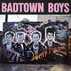 The Badtown Boys Produced By Brett Gurewitz  - The Badtown Boys