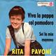 Rita Pavone Luis Enriquez & Orchestra  - Viva La Pappa Col Pomodoro (Lina Wertmuller-Nino Rota) Sei La Mia Mamma (Lina Wertmuller-Nino Rota)