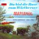 Maria Andergast, Hans Lang  - Mariandl (H. Lang-K. Nachmann-K. Alzner) Du bist die Rose vom Wörthersee (H. Lang-K. Nachmann-K. Alzner)