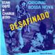 Stan Getz & Charlie Byrd  - Desafinado (Jobim) Jazz Theme From Dr. Kildare (Goldsmith, Rugolo, Winn)