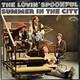 The Lovin' Spoonful  - Summer In The City (J. & M.Sebastian, Boone) Fishin´ Blues (Trad.,Adapt & Arr. Sebastian)