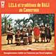 Various Artists Enregistrement reealisee au Cameroun par Errol Leighton  - Lela et traditions de Bali au Cameroun