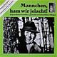 Various Artists  - Mannchen, ham wir jelacht - Ostpreußische Vertellkes, gemischt mit heimatlichen Klängen
