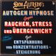 Don Alfredo Musik arrangiert und zusammengestellt von Christian Bühner  - Don Alfredo's Autogen Hypnose gegen Rauchen, Stress und Übergewicht Zur Entspannung und Konzentrationssteigerung Aktion Lebenshilfe