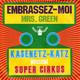 Kasenetz-Katz Present Super Cirkus A Super K Production, Produced By Levine & Resnick  - Embrassez-Moi (J. Levine-L. Martine) Mrs. Green 8J, Kasenetz-J. Katz-D. Taxin)