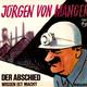 Jürgen von Manger  - Der Abschied (Jürgen von Manger) Wissen ist Macht (Jürgen von Manger)