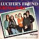 Lucifer's Friend Produced By Lucifer's Friend, Peter van Asten  - Old Man Roller (P. Hesslein- J. Hopkins-Harrison) My Love (P. Hesslein-D. Horns-M. Starrs-P. Hecht-H. Bornholdt)