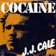 J. J. Cale Produced By Audie Ashworth  - Cocaine (J. J. Cale) Hey Baby (J. J. Cale)