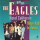 Eagles  - Hotel California (Don Felder-Don Henley-Glenn Frey) New Kid In Town (John David Souther-Don Henley-Glenn Frey
