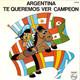 Los Campeones  - Argentina Te Queremos Ver Campeon (N. Rama-J. Fontana) El Equipo Del Mundial (N. Rama-J. Fontana)