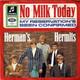 Herman's Hermits  - No Milk Today (Gouldman) My Reservation's Been Confirmed (Silverman-Leckenby-Hopwood)