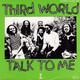 Third World  - Talk to me (Clarke) Talk to me (Part II) (Clarke)