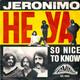 Jeronimo  - Heya (Robert Markley-J.P. Stalling) So Nice To Know (Hajo Born)