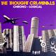 The Thought Criminals  - Chrono - Logocical (2 LP-Set)