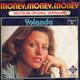 Yolanda Produced By G. Moslener, J. White  - Money, Money, Money (Deutsche Original-Aufnahme von Abba: Money, Money, Money) (Andresson-Ulvaeus-dt.T.: Jay) Die letzte Rose ist verblüht (Moslener-Jay)