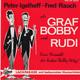 Peter Igelhoff und Fred Rauch  - Graf Bobby und Rudi - eine Auswahl der besten