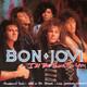 Bon Jovi Produced by Bruce Fairbairn  - I'll be there for you (Bon Jovi-R. Sambora) Homebound Train (Bon Jovi-R. Sambora) Wild in the streets-Live (Bon Jovi)
