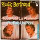 Plastic Bertrand  - Tout Petit La Planete (Pierre van Dormael-Bernard Loncheval) J'te Fais Un Plan (Lou-Plastic Bertrand)