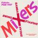 Down Town Stompers & Bob Crump  - Mixers Swing Mixer - Break Mixer - Samba Mixer - Shuffle Mixer