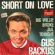 Gus Backus  - Short On Love (John D. Loudermilk) Big Willie Broke Jail Tonight (Bryant-Bryant)
