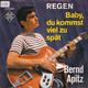 Bernd Apitz  - Baby, du kommst viel zu spät (Rolling Stones: Out Of Time) (Mick Jagger-Keith Richards-dt.T.: G. Loose) Regen (Ralph Siegel Jr. - Michael Kunze)