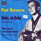 Pat Boone  - Baby, oh Baby (Don't Forbid Me) (deutsch gesungen) (Singleton, Cyprys) Komm zu mir, wenn du einsam bist (Love Letters in the Sand) (Coots, N. Kenny, C. Kenny, Siegel)